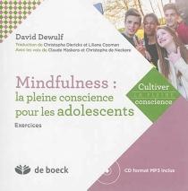 Mindfulness : la pleine conscience pour les adolescents : exercices - DavidDewulf