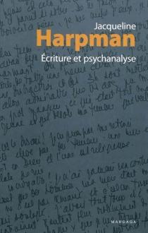 Ecriture et psychanalyse - JacquelineHarpman
