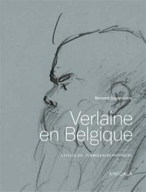 Verlaine en Belgique : cellule 252, turbulences poétiques -