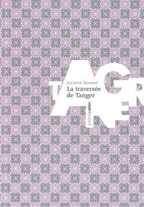 La traversée de Tanger - JulietteGoudot
