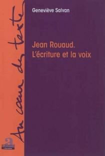 Jean Rouaud : l'écriture et la voix - GenevièveSalvan
