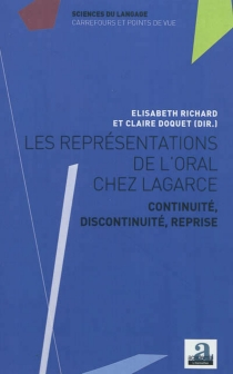 Les représentations de l'oral chez Lagarce : continuité, discontinuité, reprise -
