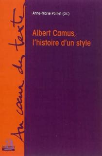 Albert Camus, l'histoire d'un style -