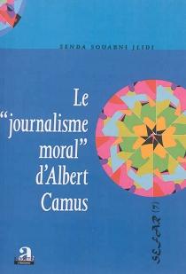 Le journalisme moral d'Albert Camus - SendaSouabni Jlidi