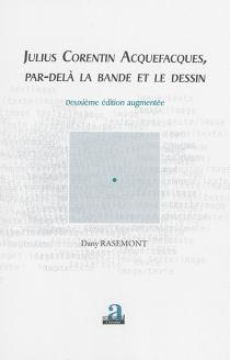 Julius Corentin Acquefacques : par-delà la bande et le dessin - DanyRasemont