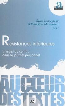 Résistances intérieures : visages du conflit dans le journal personnel -