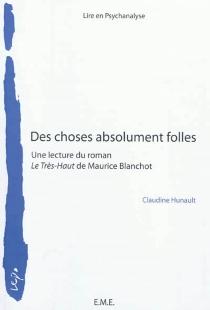 Des choses absolument folles : une lecture du roman Le Très-Haut de Maurice Blanchot - ClaudineHunault