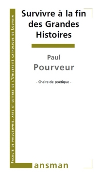 Survivre à la fin des grandes histoires - PaulPourveur