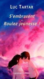 S'embrasent| Suivi de Roulez jeunesse ! - LucTartar