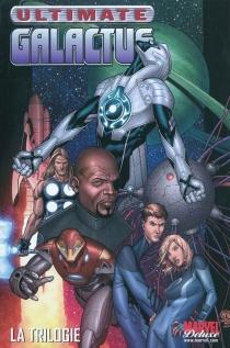 Ultimate Galactus : la trilogie - WarrenEllis