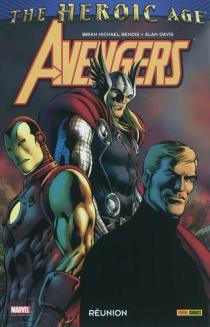 Avengers : Réunion : the heroic age -