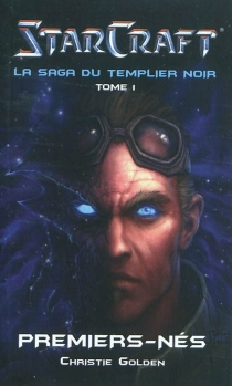 Starcraft : la saga du Templier noir - ChristieGolden