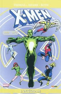 X-Men : l'intégrale - ArnoldDrake