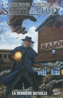 Streets of glory : la dernière bataille - GarthEnnis