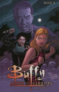 Buffy contre les vampires : saison 3 : l'intégrale BD -