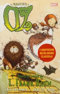 Le magicien d'Oz - EricShanower