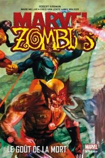 Marvel zombies | Volume 2, Le goût de la mort - RobertKirkman