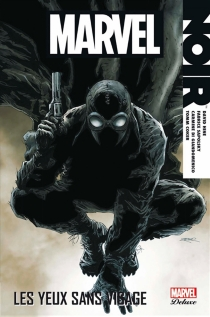 Marvel noir | Volume 1, Les yeux sans visage - Alexander C.Irvine