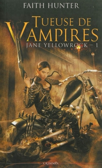 Jane Yellowrock, tueuse de vampires - Faith Hunter