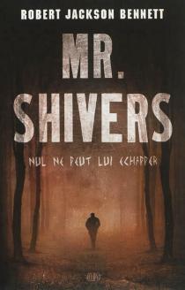 Mr Shivers : nul ne peut lui échapper - Robert JacksonBennett