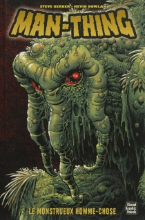 Man-thing : le monstrueux homme-chose -