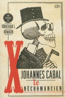 Johannes Cabal : le nécromancien - Jonathan L.Howard