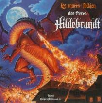 Les années Tolkien des frères Hildebrandt - Gregory JrHildebrant