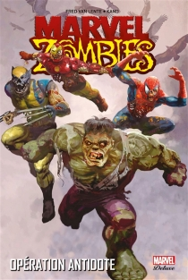 Marvel zombies | Volume 3, Opération antidote -