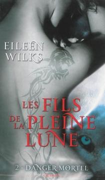 Les fils de la pleine lune - EileenWilks