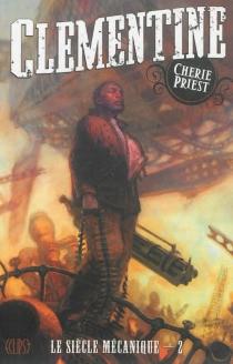 Le siècle mécanique - CheriePriest
