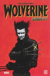 Wolverine : Snikt ! - TsutomuNihei