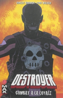 Destroyer : combat à la loyale - Robert Kirkman