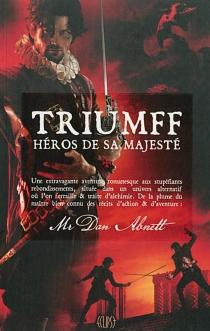 Triumff, héros de Sa Majesté - DanAbnett