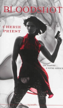 Les dossiers Cheshire Red - Cherie Priest