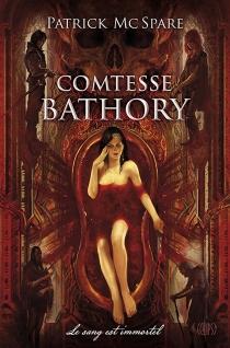 Comtesse Bathory : le sang est immortel - PatrickMcSpare