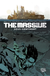 The Massive : sous-continent - Brian Wood