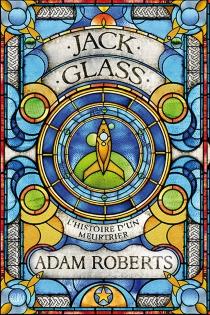 Jack Glass : l'histoire d'un meurtrier - AdamRoberts