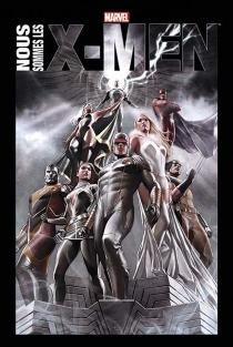 Nous sommes les X-Men - ChristopherClaremont