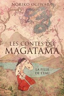 Les contes du Magatama - NorikoOgiwara