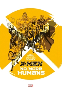 X-Men : no more humans - Mike Carey