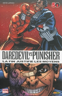 Daredevil vs Punisher : la fin justifie les moyens - David Lapham