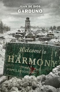 Welcome to Harmony - Juan deDios Garduno