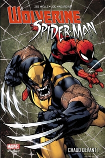 Wolverine, Spider-Man : chaud devant ! - Joe Madureira