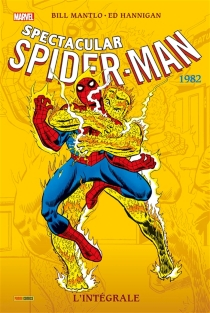 Spectacular Spider-Man : l'intégrale - Bill Mantlo