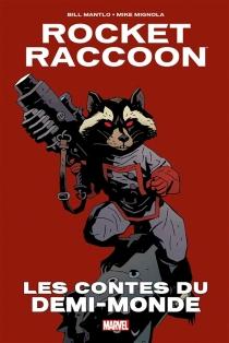Rocket Raccoon : les contes du demi-monde - LarryLieber