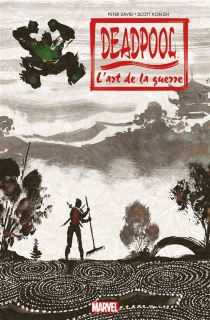 Deadpool : l'art de la guerre - Peter David