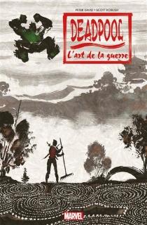 Deadpool : l'art de la guerre - PeterDavid