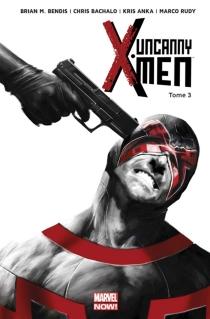 Uncanny X-Men - Brian MichaelBendis