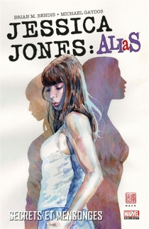 Jessica Jones : Alias - Brian Michael Bendis
