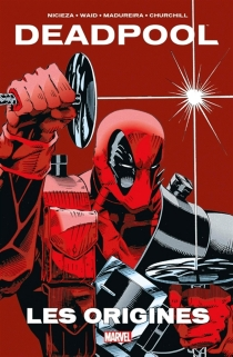 Deadpool : les origines - FabianNicieza